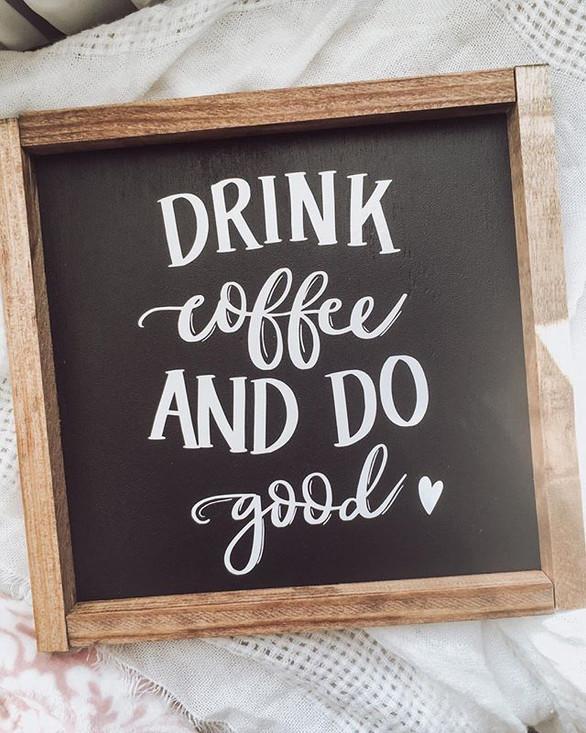 Drink Coffee + Do Good