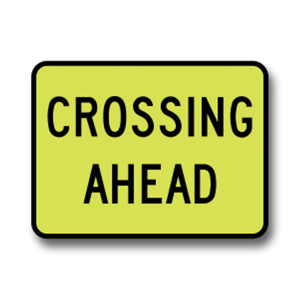 Crossing Ahead Signs Micro Prismatic Coating - 45 cm x 60 cm