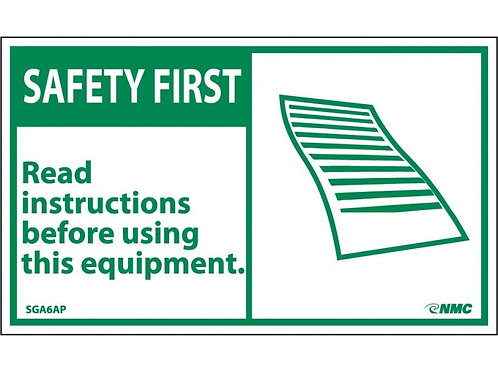 Hazard Safety First Label  Read All Instructions Before Using Equipment