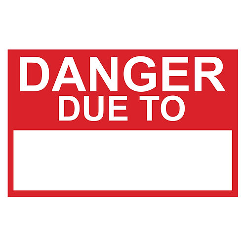 "Economy Construction Signs: 18"" x 24"" Coroplast:  Danger Due To 