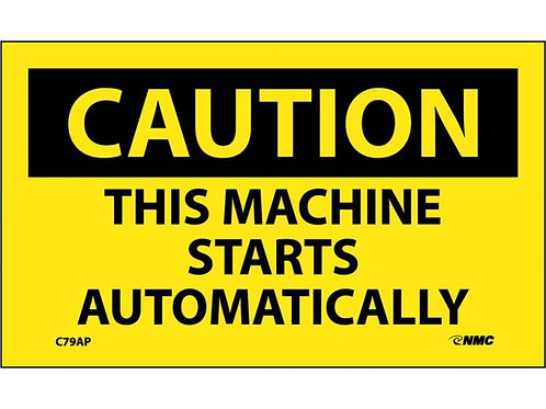 Caution This Machine Starts Automatically