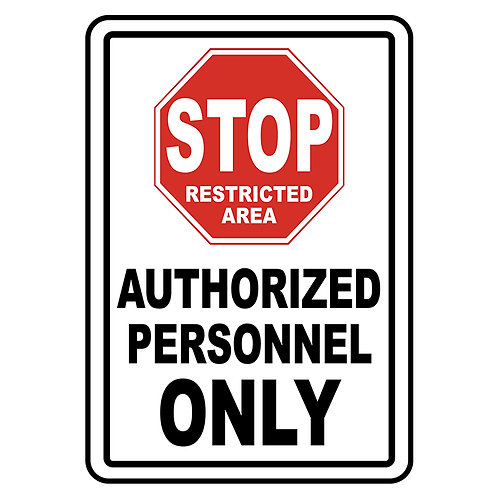 Safety Signs: STOP Authorized Personnel Only