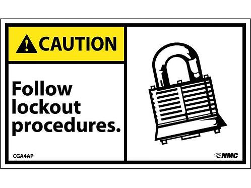Hazard Caution Label Follow Lockout Procedures