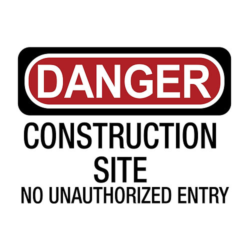 Danger Construction Site No Unauthorized Entry Signs | Wholesale Safety Labels