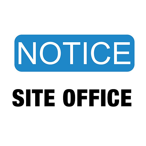Notice Site Office Signs | Wholesale Safety Labels