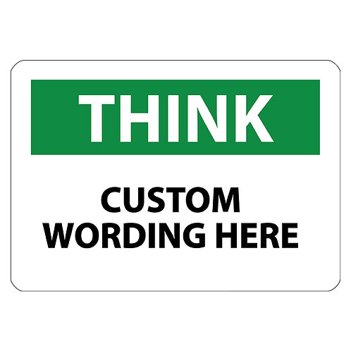 Custom Think Safety Signs