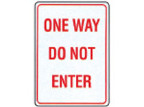 """One Way Do Not Enter Signs - 18"""" x 24"""" Reflective Aluminum"""