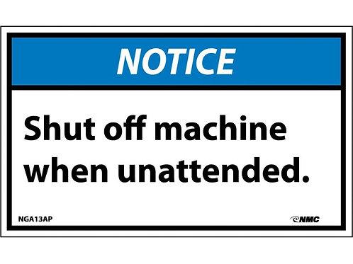 Hazard Notice Label Shut Off Machine When Unattended
