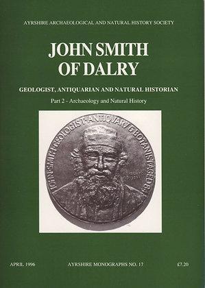 John Smith of Dalry, Part 2 - Archaeology and Natural History, Ayrshire Monographs No. 17, AANHS, 0952744503
