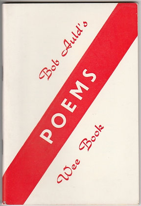 Poems: Bob Auld's Wee Book, Privately Printed, Undated