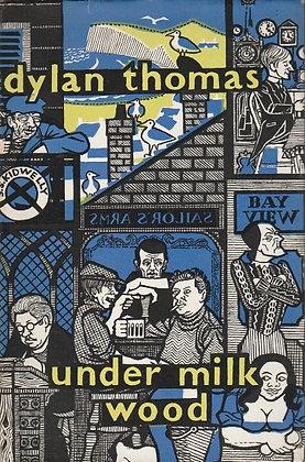 Under Milk Wood, Dylan Thomas, JM Dent & Sons Ltd, 1961