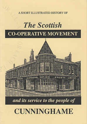 The Scottish Co-operative Movement and its Service to the People of Cunninghame