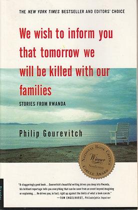 We Wish to Inform You ... Stories from Rwanda, Philip Gourevitch, 9780312243357