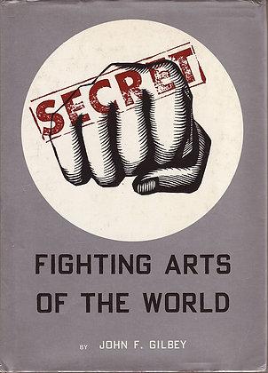 Secret Fighting Arts of the World, John F Gilbey, 0804805156