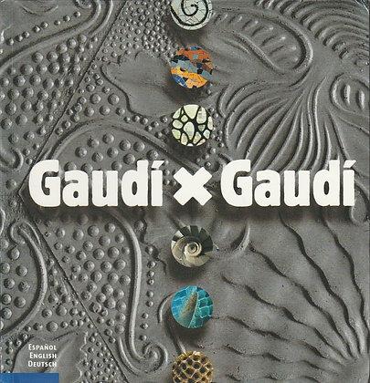 Gaudi x Gaudi, Antonio G Funes et al, 9788484780571