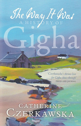 The Way it Was: A History of Gigha, Catherine Czerkawska, 9781780273853