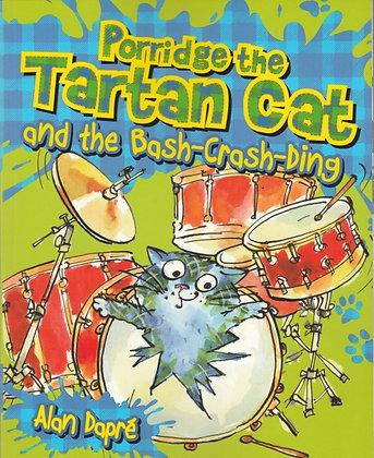 Porridge the Tartan Cat and the Bash-Crash-Ding, Alan Dapre, 9781782503569
