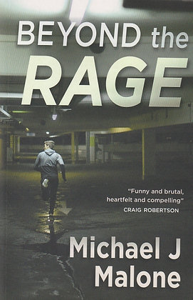 Beyond the Rage, Michael J Malone, 9781908643704