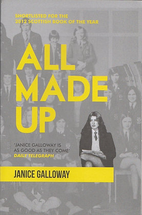 All Made Up, Janice Galloway, 9781847083272