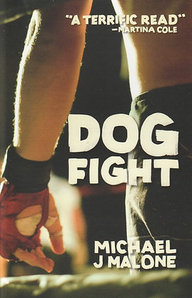 Dog Fight, Michael J Malone, 9781910192771