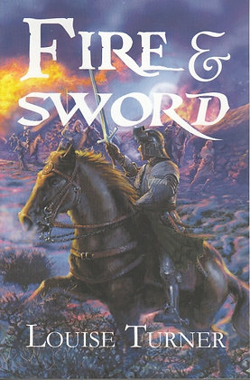 Fire & Sword, Louise Turner, 9780989263139