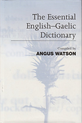 The Essential English-Gaelic Dictionary, Compiled by Angus Watson, 9781841581064