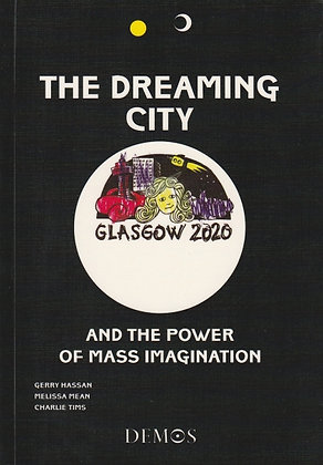 The Dreaming City and the Power of Mass Imagination, Gerry Hassan et al, 9781841801865