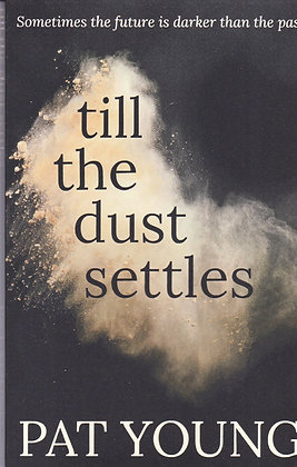 Till the Dust Settles, Pat Young, 9781912175468