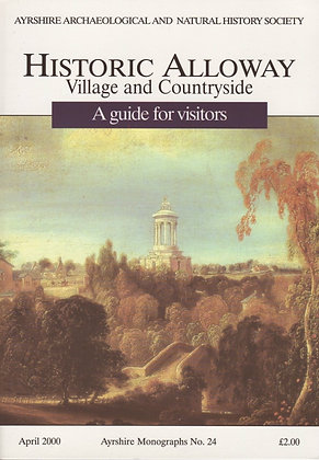 Historic Alloway, Village and Countryside: A Guide for Visitors, Ayrshire Monographs No. 24, AANHS, 0952744570