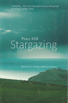 Stargazing: Memoirs of a Young Lighthouse Keeper, Peter Hill, 9781841954998