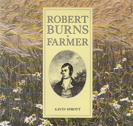 Robert Burns: Farmer, Gavin Sprott, 0948636181