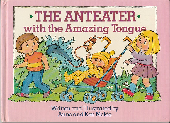 The Anteater with the Amazing Tongue, Anne and Ken Mckie, 9780600311348