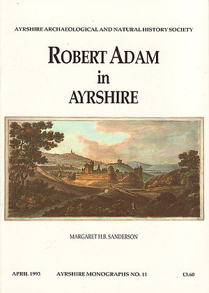 Robert Adam in Ayrshire, Margaret H B Sanderson, Ayrshire Monographs No. 11, AANHS