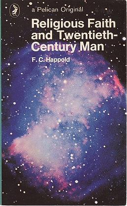 Religious Faith and Twentieth-Century Man, F C Happold, 1966