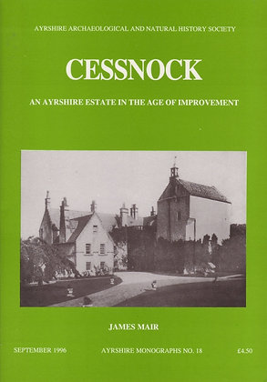 Cessnock: An Ayrshire Estate in the Age of Improvement, James Mair, Ayrshire Monographs No. 18, AANHS, 0952744511
