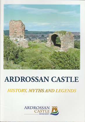 Ardrossan Castle: History, Myths and Legends, Edited by Patrick Murray