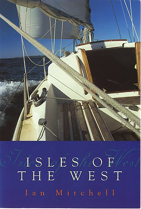 Isles of the West: A Hebridean Voyage, Ian Mitchell, 9781841581507