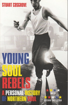 Young Soul Rebels: A Personal History of Northern Soul, Stuart Cosgrove, 9781846973932