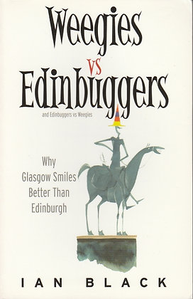 Weegies vs Edinbuggers and Edinbuggers vs Weegies, Ian Black, 9781902927923