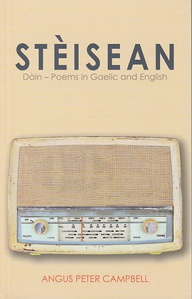 Stèisean: Dàin - Poems in Gaelic and English, Angus Peter Campbell, 9781912147144