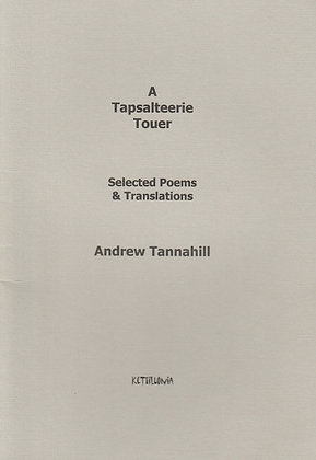 Tapsalteerie Touer (A), Selected Poems & Translations, Andrew Tannahill, 9781902944241