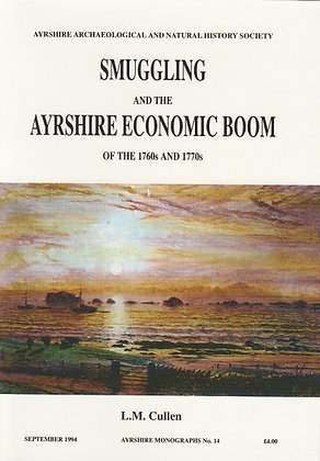 Smuggling and the Ayrshire Economic Boom of the 1760s and 1770s, L M Cullen, 0950269867