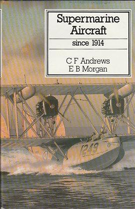 Supermarine Aircraft Since 1914, CF Andrews and EB Morgan, 9780851778006