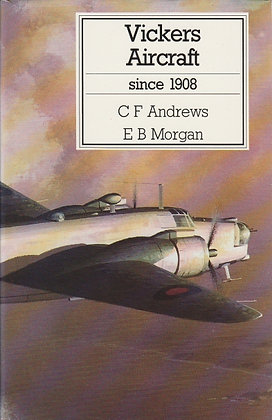 Vickers Aircraft Since 1908, CF Andrews and EB Morgan, 9780851778150