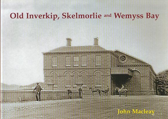 Old Inverkip, Skelmorlie and Wemyss Bay, John Macleay, 9781840334715