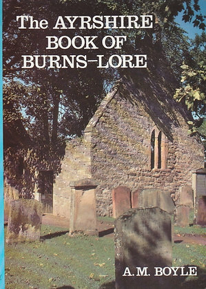 The Ayrshire Book of Burns-Lore, A M Boyle, 9780907526186