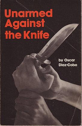 Unarmed Against the Knife, Oscar Diaz-Cobo, 0873642430