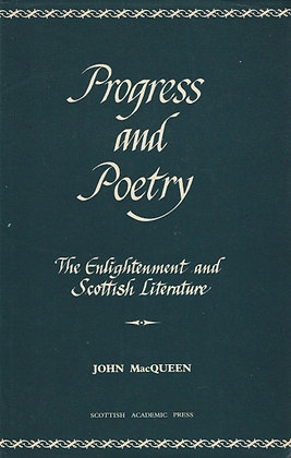 Progress and Poetry: The Enlightenment and Scottish Literature, John MacQueen, 0707302900