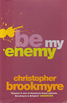 Be My Enemy, Christopher Brookmyre, 9780316726146