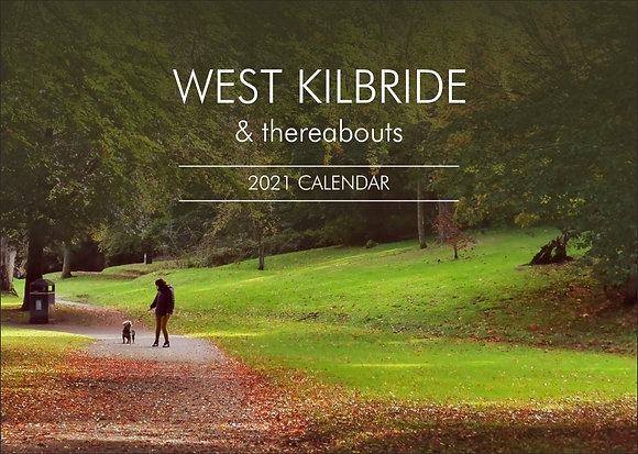2021 West Kilbride & Thereabouts Calendar (opens A3), front cover